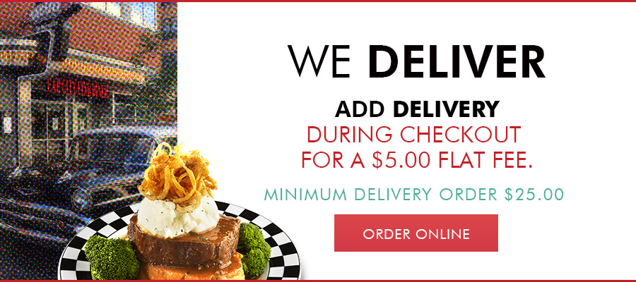 We Deliver! Add delivery during checkout for a flat $5.00 fee. Minimum delivery order $25.00.