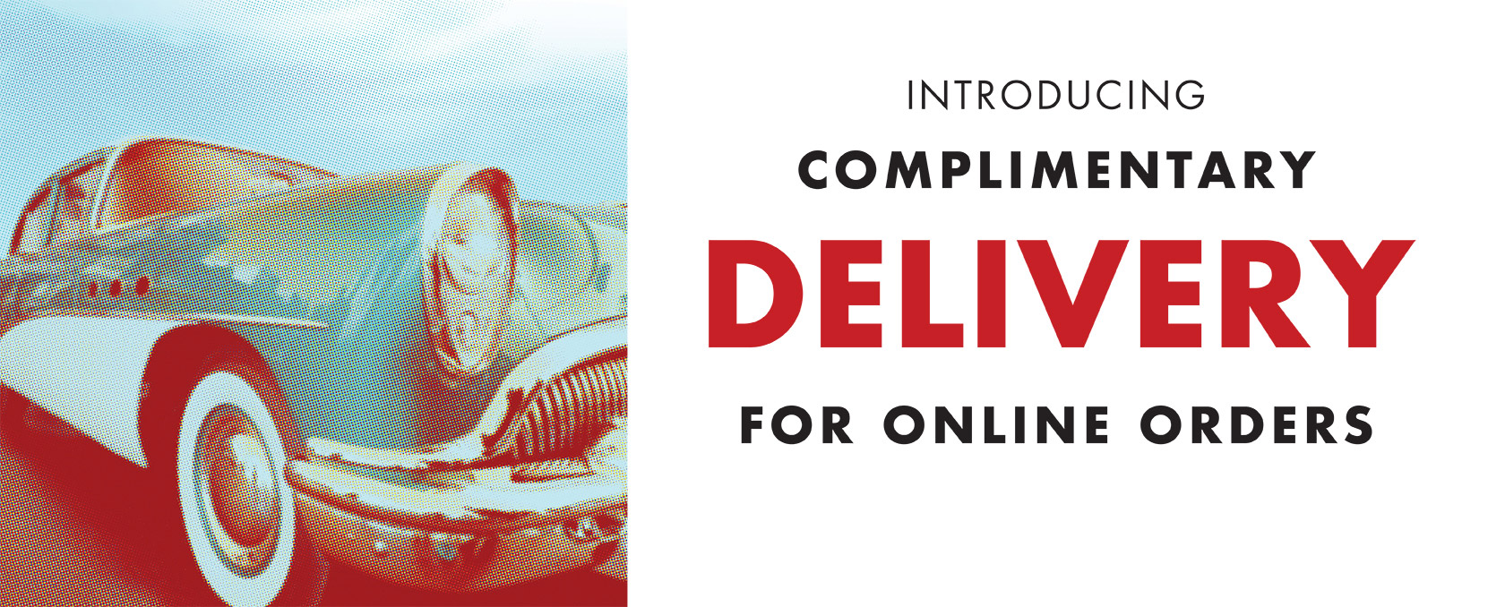Introducing Complimentary Delivery for Online Orders